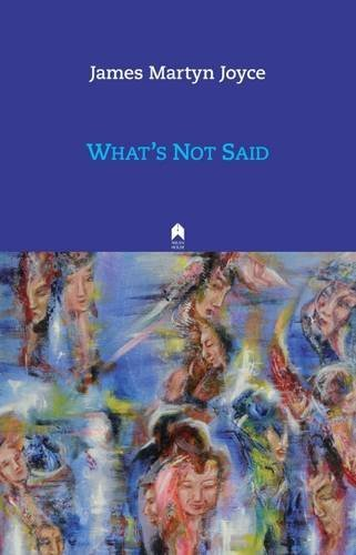 What's Not Said: James Martyn Joyce