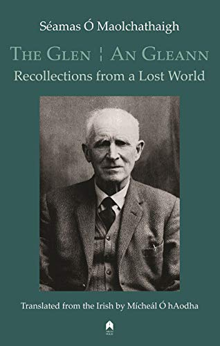 The Glen: An Gleann: Recollections from a Lost World: O Maolchathaigh, Seamus