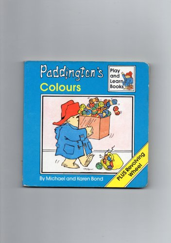 Paddington's Colours (Play & Learn Books) (1851360077) by Bond, Michael; Bond, Karen