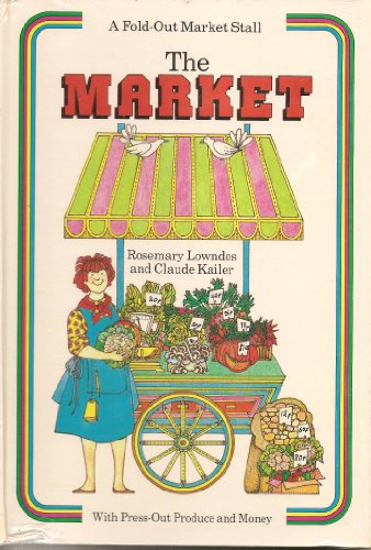 The Market, The: Press-out Book: Lowndes, Rosemary,Kailer, Claude