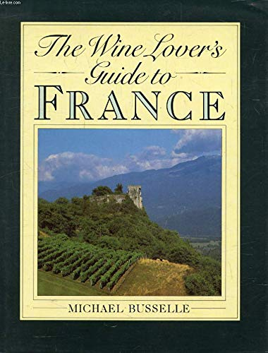Wine Lover's Guide to France (185145005X) by Michael Busselle