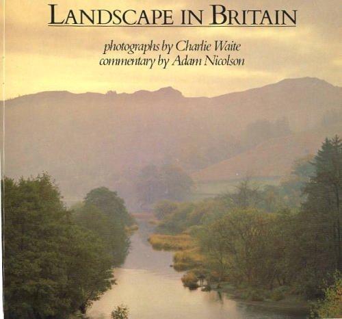 Landscape in Britain (1851450327) by Waite, Charlie; Nicolson, Adam
