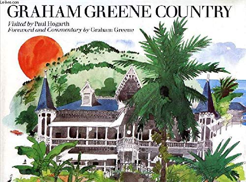 Graham Greene Country: Hogarth, Paul, Greene,