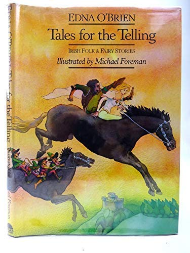 Tales for the telling: Irish folk and: O'Brien, Edna.