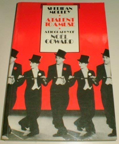 9781851450640: A Talent to Amuse: Biography of Noel Coward