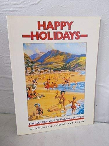 9781851451302: Happy Holidays: The Golden Age of Railway Posters