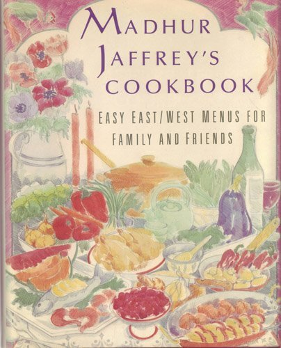 9781851451524: Madhur Jaffrey's cookbook: Food for family & friends
