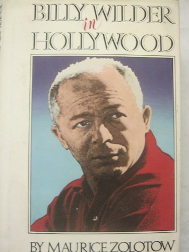 Billy Wilder in Hollywood: Zolotow, Maurice