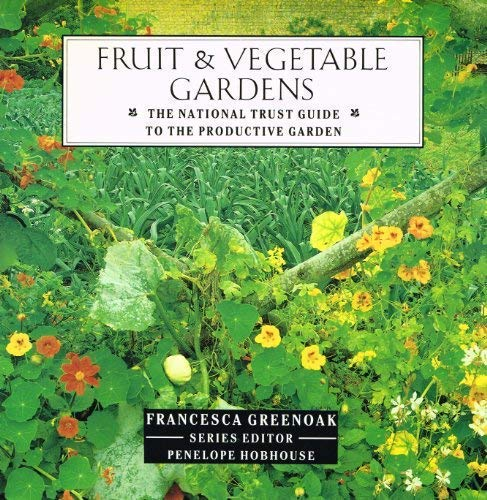 Fruit and Vegetable Gardens (The National Trust Guide to the Productive Garden)