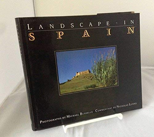 Landscape in Spain (9781851452460) by Michael Busselle; Nicholas Luard