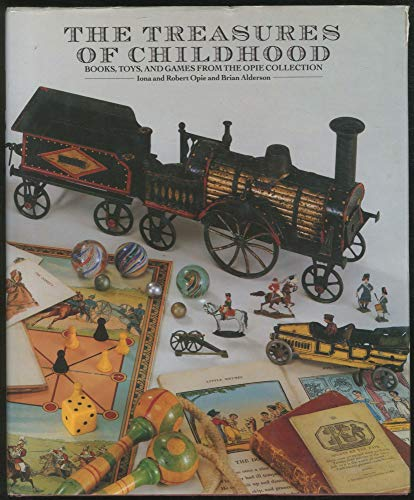 9781851453344: The Treasures of Childhood: Books, Toys and Games from the Opie Collection