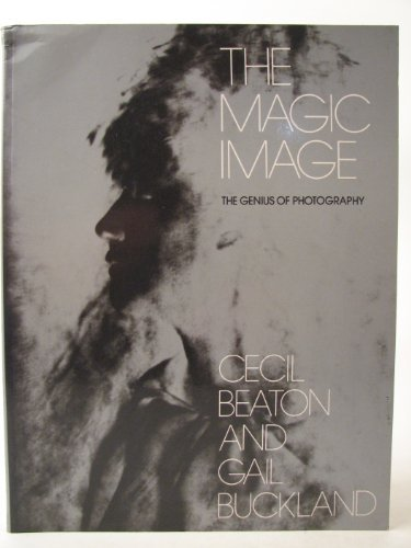 The Magic Image: The Genius of Photography (Signed By Author)