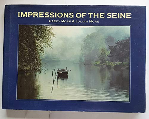 IMPRESSIONS OF THE SEINE: JULIAN MORE, CAREY MORE'