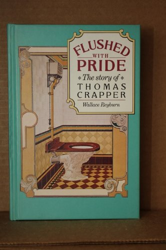 9781851453962: Flushed With Pride: The Story of Thomas Crapper