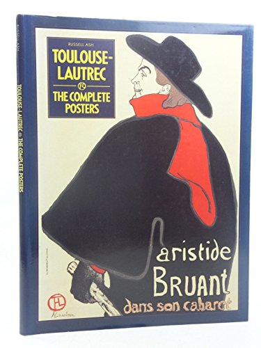 Toulouse-Lautrec: The Complete Posters: Ash, Russell