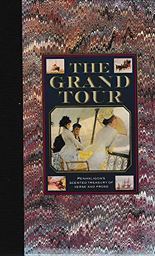 9781851455720: The Grand Tour (Penhaligon's Scented Treasury of Verse & Prose)