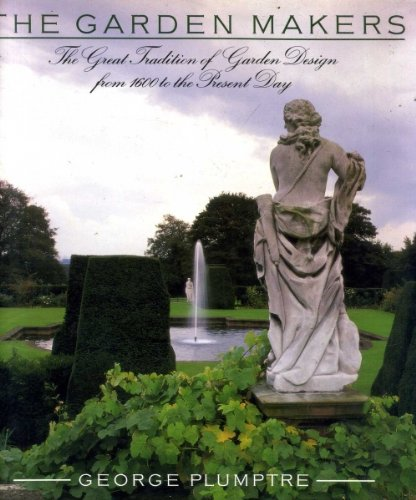 The Garden Makers: PLUMPTRE, GEORGE