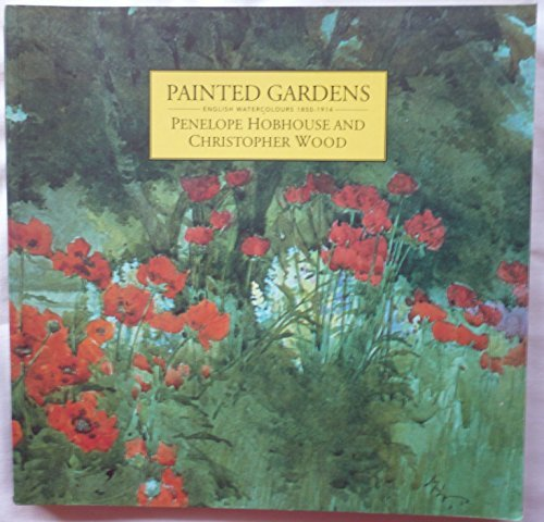 PAINTED GARDENS. English Watercolours 1850-1914.