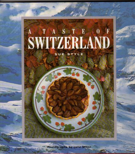 9781851456925: A Taste of Switzerland