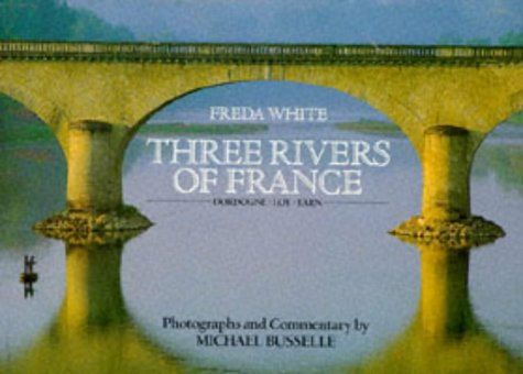 9781851457540: Three Rivers of France