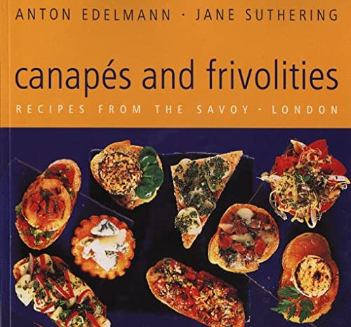 Canapes and Frivolities: Recipes from the Savoy, London: Anton Edelmann