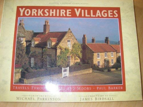 9781851458585: Yorkshire Villages: Travels Through Dales and Moors (Classic Country Companions)