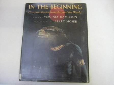 9781851458653: IN THE BEGINNING: CREATION STORIES FROM AROUND THE WORLD