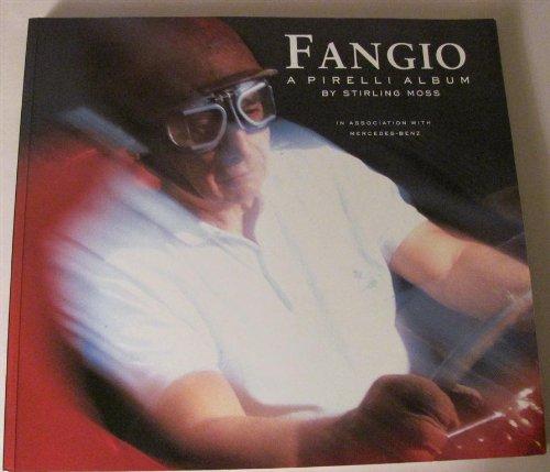 Fangio: A Pirelli Album: Moss, Stirling, Nye, Doug