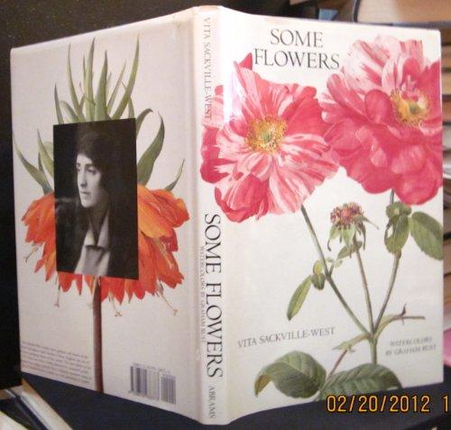 SOME FLOWERS: Sackville-West, Vita