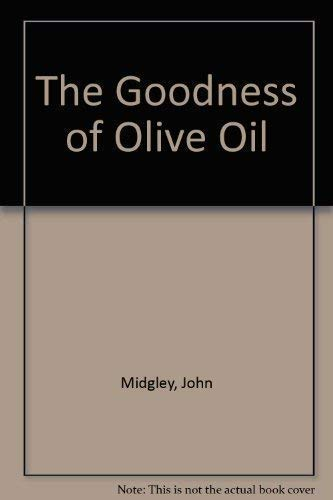 9781851459957: The Goodness of Olive Oil