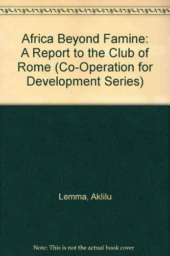 Africa Beyond Famine: A Report to the: Lemma, Aklilu