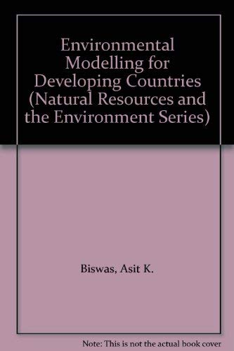 Environmental Modelling for Developing Countries (Natural Resources and the Environment Series): ...