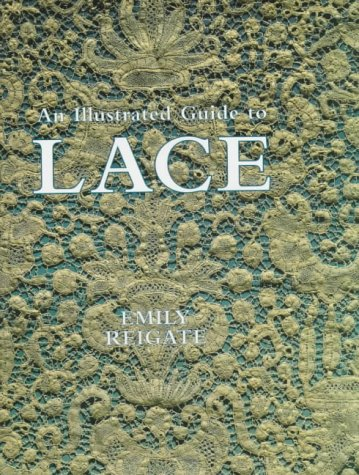 An Illustrated Guide to Lace: Reigate, Emily