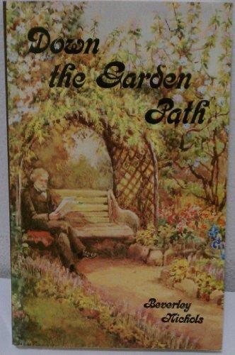 Down the Garden Path (1851490078) by Nichols, Beverley