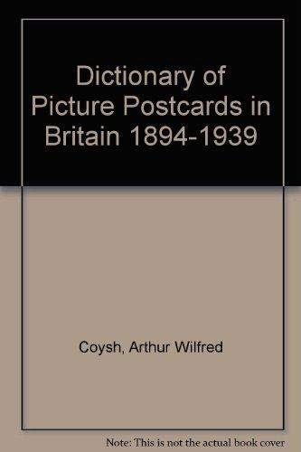 9781851490158: Dictionary of Picture Postcards in Britain 1894-1939