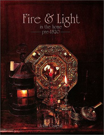 Fire & Light in the Home Pre-1820
