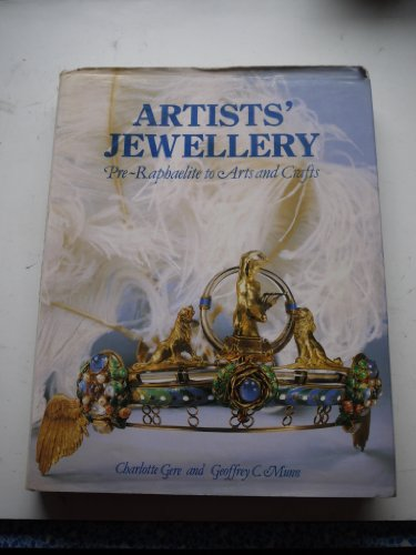 ARTISTS' JEWELLERY Pre-Raphaelite to Arts and Crafts: Gere, Charlotte and Munn, Geoffrey