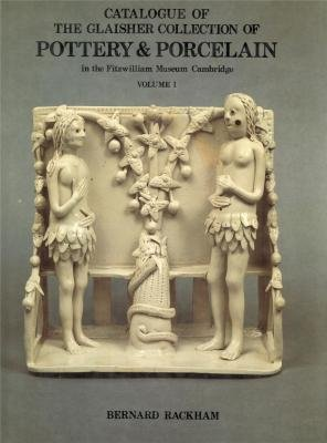 CATALOGUE OF THE GLAISHER COLLECTION OF POTTERY AND PORCELAIN