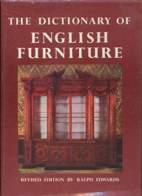 The Dictionary of English Furniture from the: Ralph Edwards