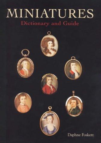 Miniatures. Dictionary and Guide: Foskett, Daphne