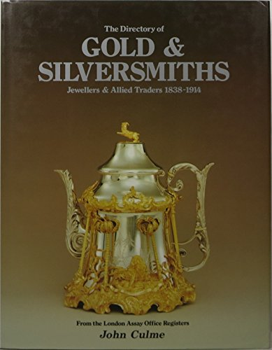 9781851490691: The directory of gold & silversmiths, jewellers, and allied traders, 1838-1914: From the London Assay Office registers