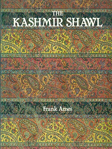 9781851490790: The Kashmir Shawl: And Its Indo-French Influence