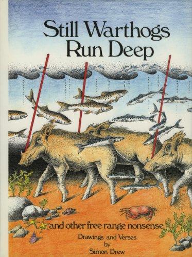 Still Warthogs Run Deep and Other Free Range Nonsense: Drew, Simon