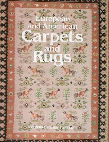 9781851490929: European and American Carpets and Rugs: A History of the Hand-Woven Decorative Floor Coverings of Spain, France, Great Britain, Scandinavia, Belgium