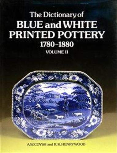 9781851490936: 002: Dictionary of Blue & White Printed Pottery 1780-1880, Vol. II