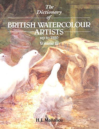 Dictionary of British Watercolour Artists Up to 1920 Mallalieu, Bernard