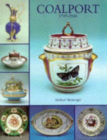 Coalport, 1795-1926: An Introduction to the History and Porcelains of John Rose and Company: ...