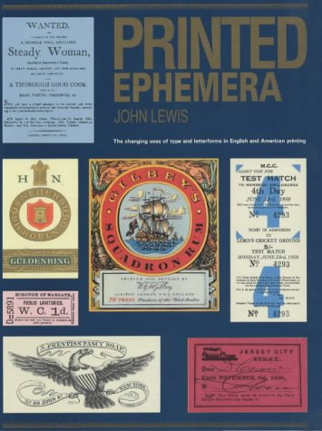 PRINTED EPHEMERA: The Changing Uses of Type and Letterforms in English and American Printing: Lewis...