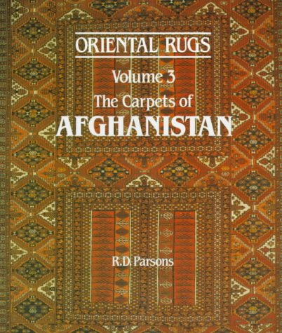Oriental Rugs Vol 3 The Carpets of Afghanistan: Parsons, Richard D.