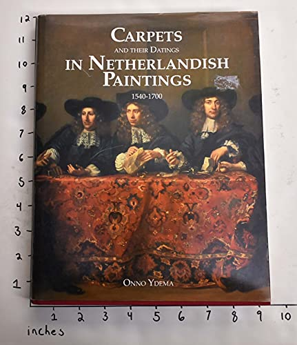 9781851491513: Carpets and Their Dating in Netherlandish Paintings, 1540-1700